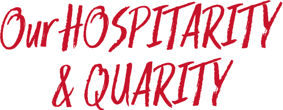 Our HOSPITARITY & QUARITY